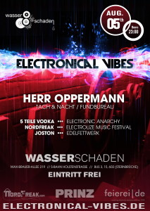 2016-08-05_flyer_electronical_vibes_club_Herr-Oppermann_5-Teile-Vodka_NordFreak_Joston_high